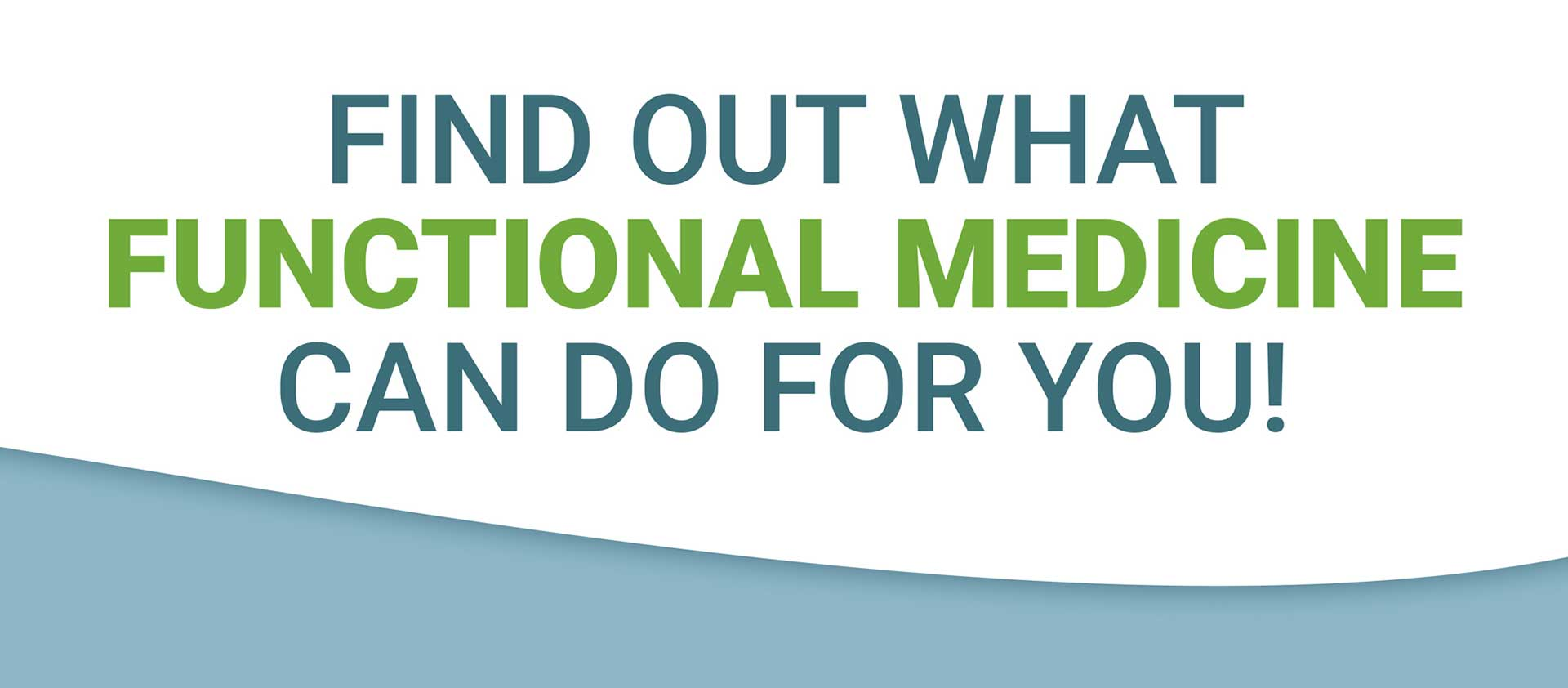 Find Out What Functional Medicine Can Do For You!