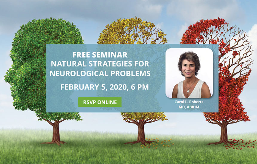 Free Seminar - Natural Strategies for Neurological Problems | February 5, 2020, 6 PM